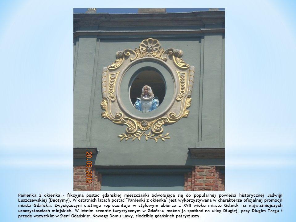 Panienka z okienka – fikcyjna postać gdańskiej mieszczanki odwołująca się do popularnej powieści historycznej Jadwigi Łuszczewskiej (Deotymy). W ostat