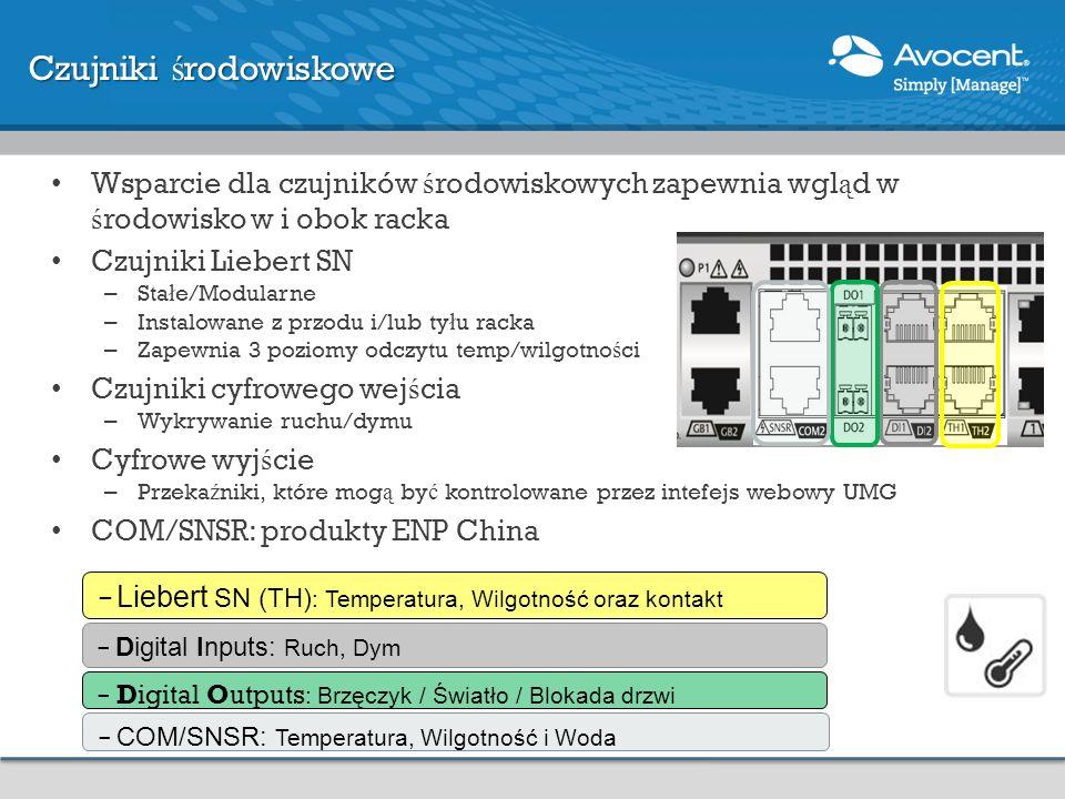 Czujniki ś rodowiskowe - COM/SNSR: Temperatura, Wilgotność i Woda - Liebert SN (TH) : Temperatura, Wilgotność oraz kontakt - Digital Inputs: Ruch, Dym - Digital Outputs : Brzęczyk / Światło / Blokada drzwi Wsparcie dla czujników ś rodowiskowych zapewnia wgl ą d w ś rodowisko w i obok racka Czujniki Liebert SN – Sta ł e/Modularne – Instalowane z przodu i/lub ty ł u racka – Zapewnia 3 poziomy odczytu temp/wilgotno ś ci Czujniki cyfrowego wej ś cia – Wykrywanie ruchu/dymu Cyfrowe wyj ś cie – Przeka ź niki, które mog ą by ć kontrolowane przez intefejs webowy UMG COM/SNSR: produkty ENP China