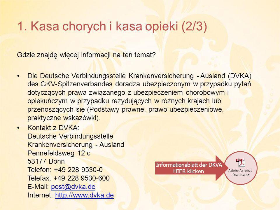 1. Kasa chorych i kasa opieki (2/3) Gdzie znajdę więcej informacji na ten temat.