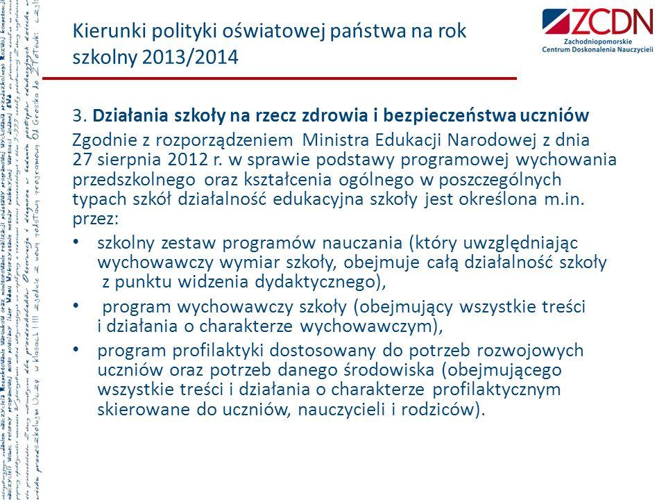 Kierunki polityki oświatowej państwa na rok szkolny 2013/2014 3.