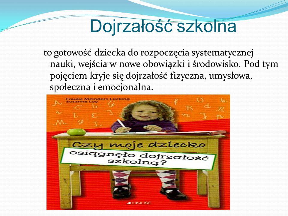 Dojrzałość szkolna to gotowość dziecka do rozpoczęcia systematycznej nauki, wejścia w nowe obowiązki i środowisko.