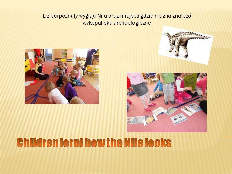 Dzieci poznały wygląd Nilu oraz miejsca gdzie można znaleźć wykopaliska archeologiczne