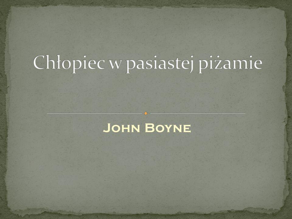 Książką, którą chciałbym Wam przedstawić, jest książka irlandzkiego pisarza Johna Boynea pt.