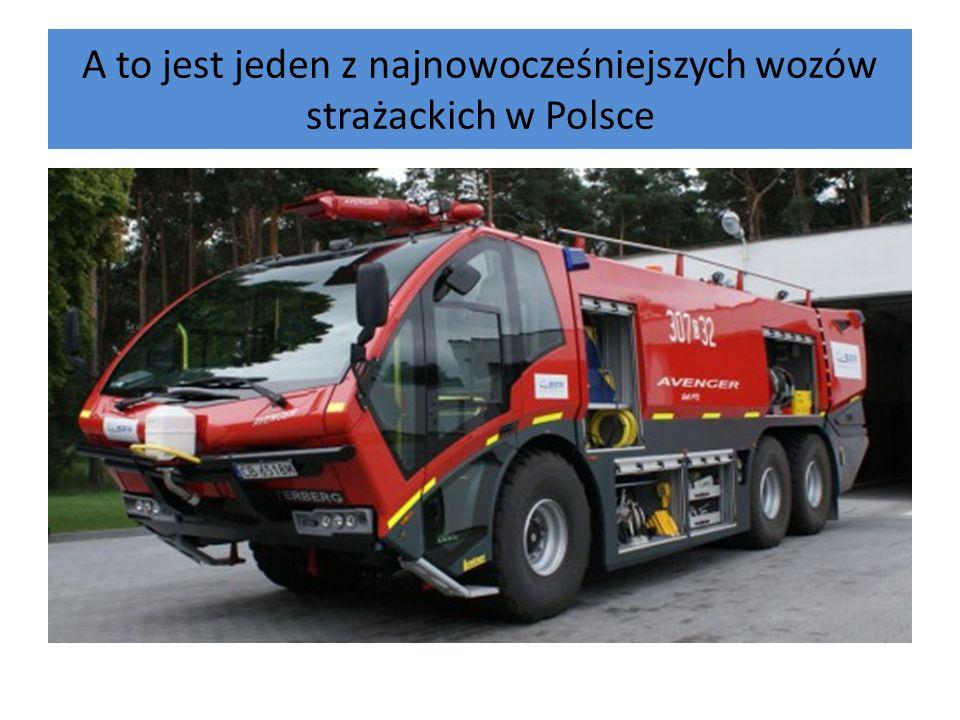 A to jest jeden z najnowocześniejszych wozów strażackich w Polsce