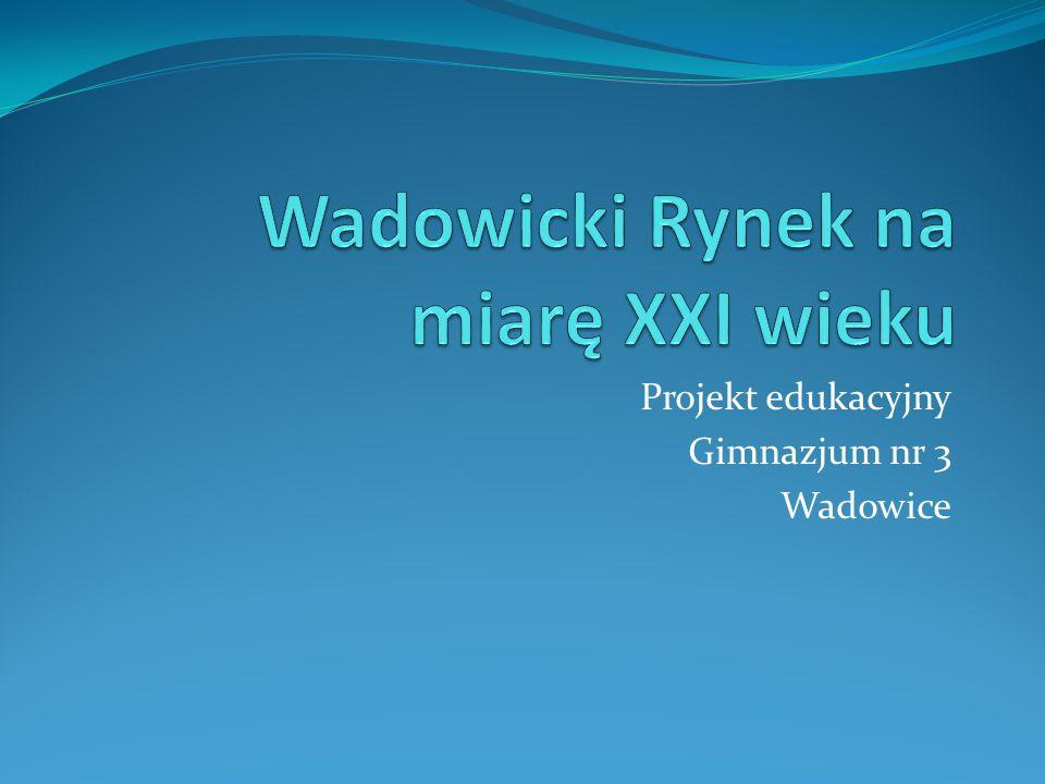 Projekt edukacyjny Gimnazjum nr 3 Wadowice