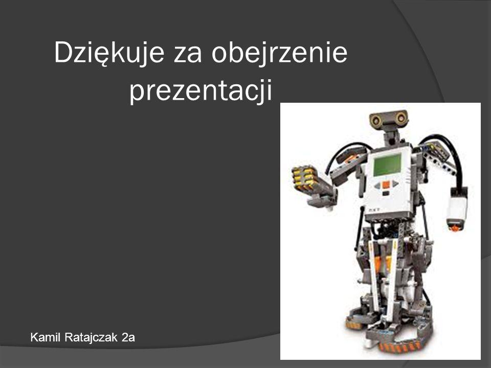 Dziękuje za obejrzenie prezentacji Kamil Ratajczak 2a