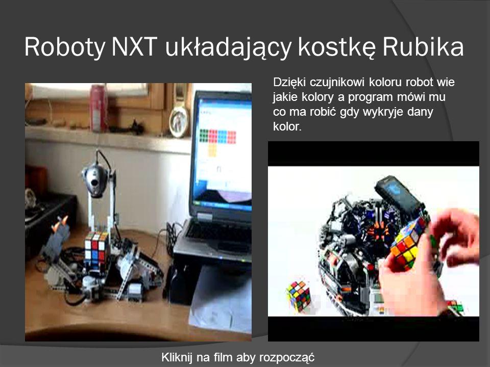 Roboty NXT układający kostkę Rubika Dzięki czujnikowi koloru robot wie jakie kolory a program mówi mu co ma robić gdy wykryje dany kolor. Kliknij na f