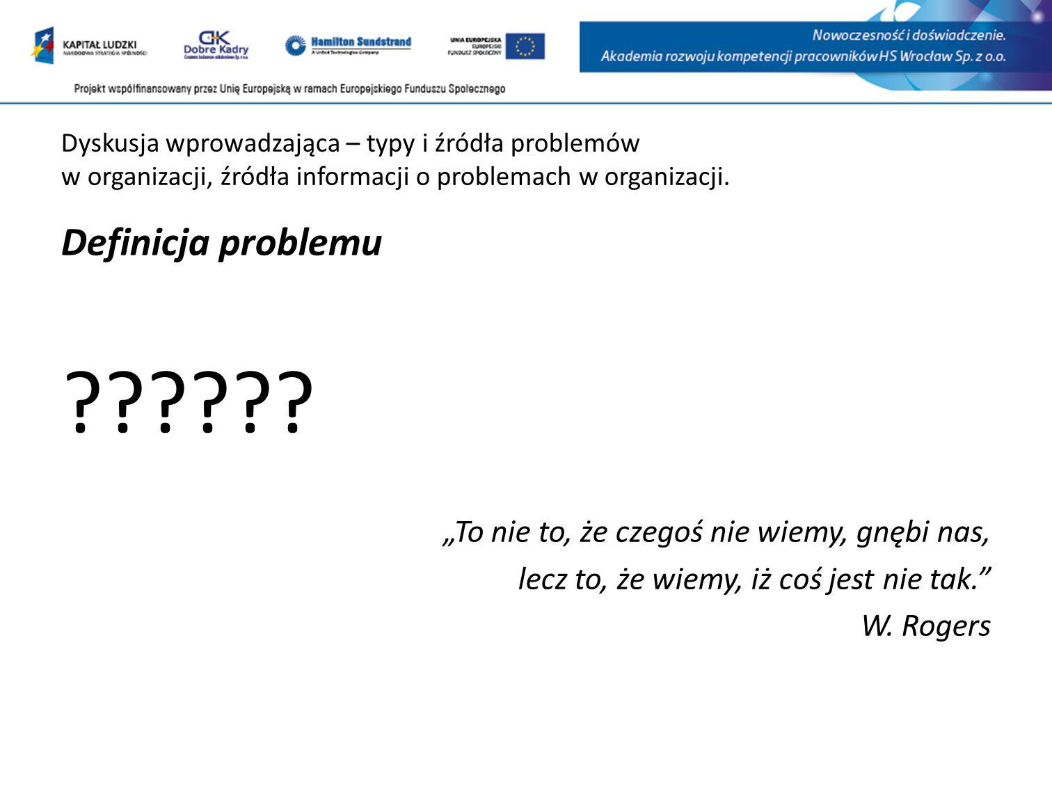 Problemy w organizacji – typy problemów Typy problemów: wg T.