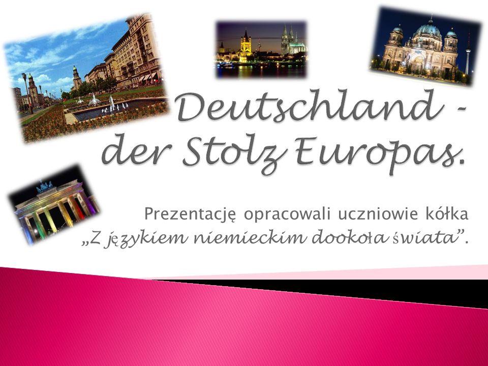 Wspólnie z uczestnikami projektu współfinansowanego przez Unię Europejską, zrobiliśmy prezentację – przewodnik po Niemczech, który ma na celu ukazanie wam, jaką potęgą jest to piękne, niemieckojęzyczne państwo z cudowną historią, wspaniałą geografią, smaczną kuchnią i ciekawymi specjałami.