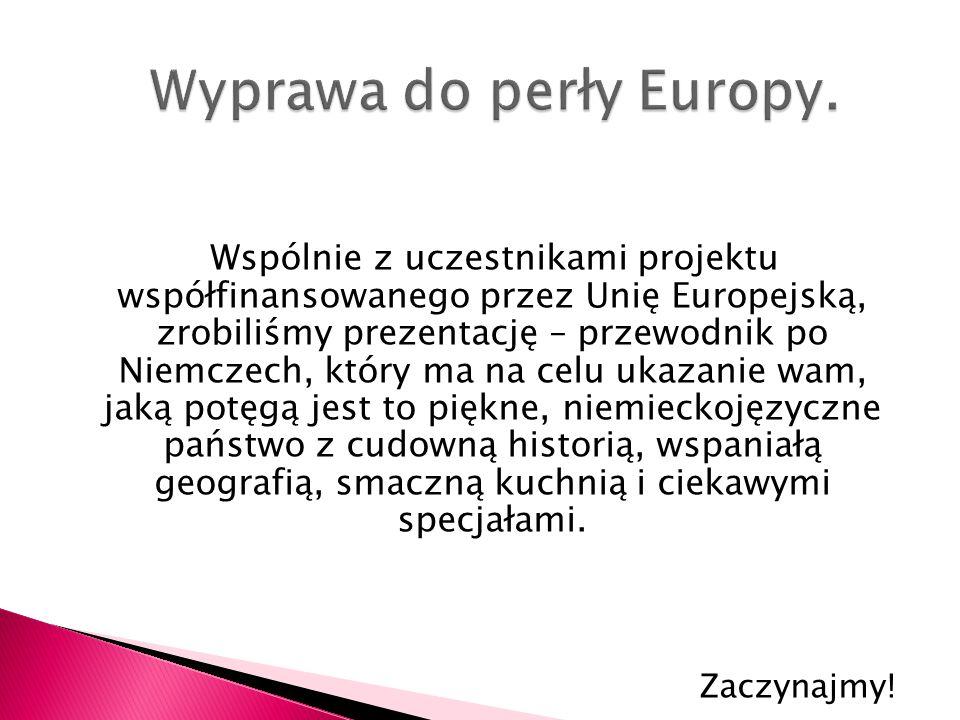 Wspólnie z uczestnikami projektu współfinansowanego przez Unię Europejską, zrobiliśmy prezentację – przewodnik po Niemczech, który ma na celu ukazanie