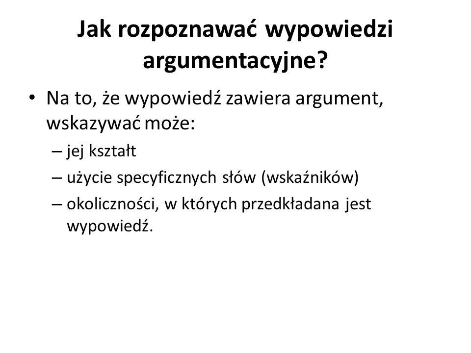 Jak rozpoznawać wypowiedzi argumentacyjne.