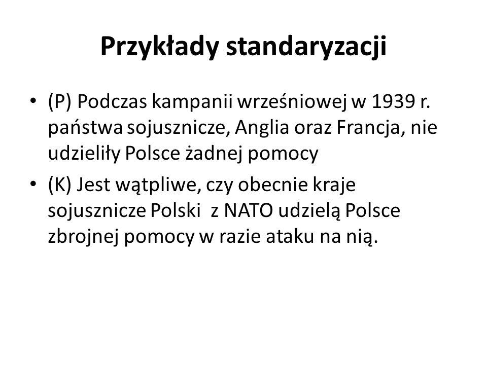 Przykłady standaryzacji (P) Podczas kampanii wrześniowej w 1939 r.