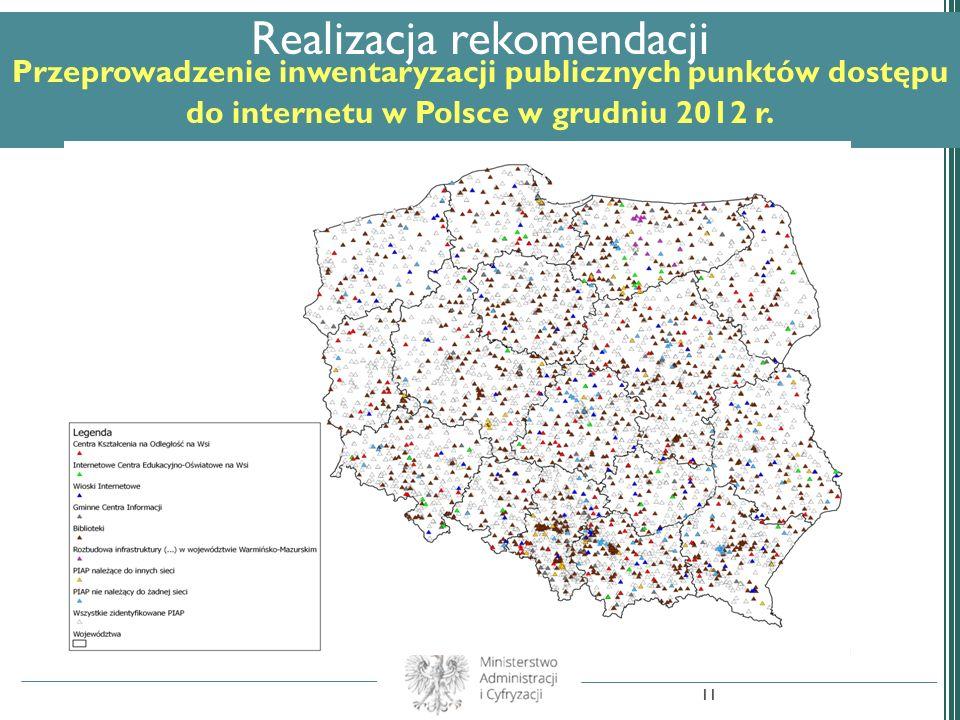 Realizacja rekomendacji Przeprowadzenie inwentaryzacji publicznych punktów dostępu do internetu w Polsce w grudniu 2012 r. 11