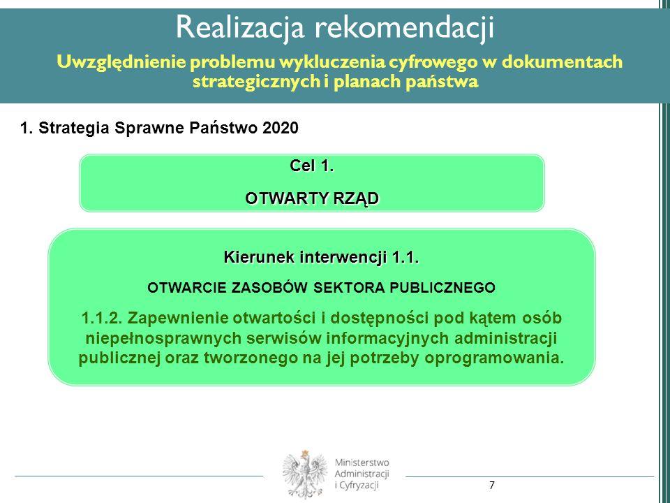 Realizacja rekomendacji Uwzględnienie problemu wykluczenia cyfrowego w dokumentach strategicznych i planach państwa 1. Strategia Sprawne Państwo 2020