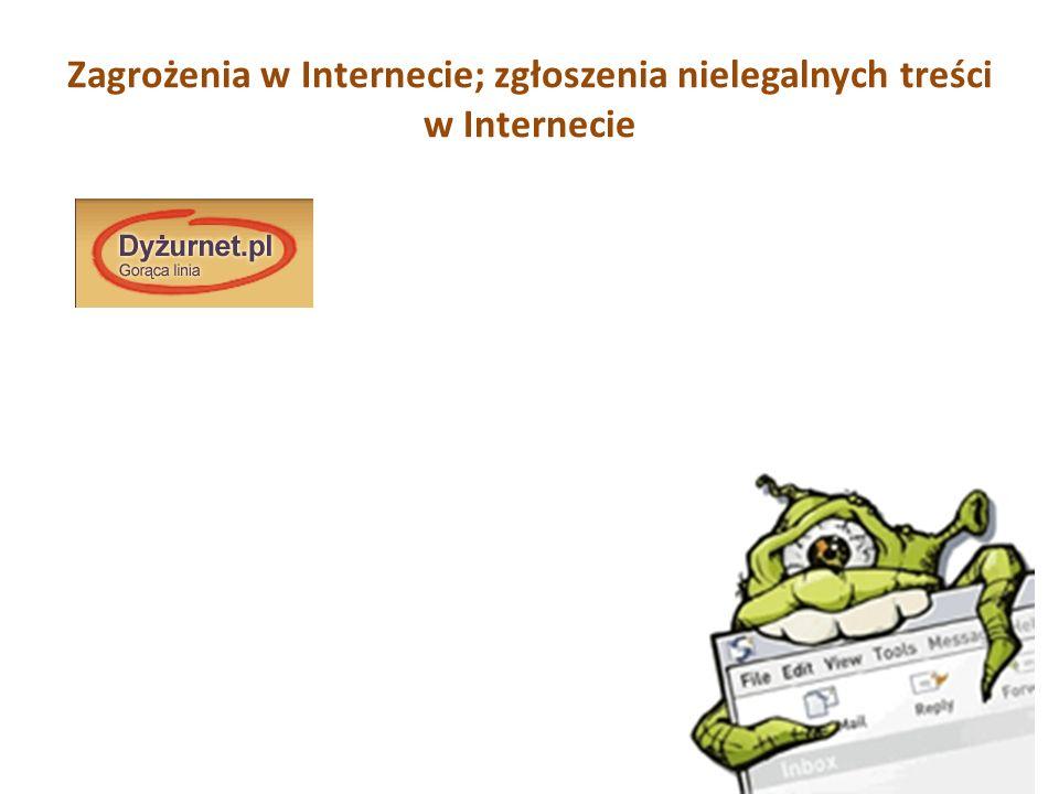 Zagrożenia w Internecie; zgłoszenia nielegalnych treści w Internecie
