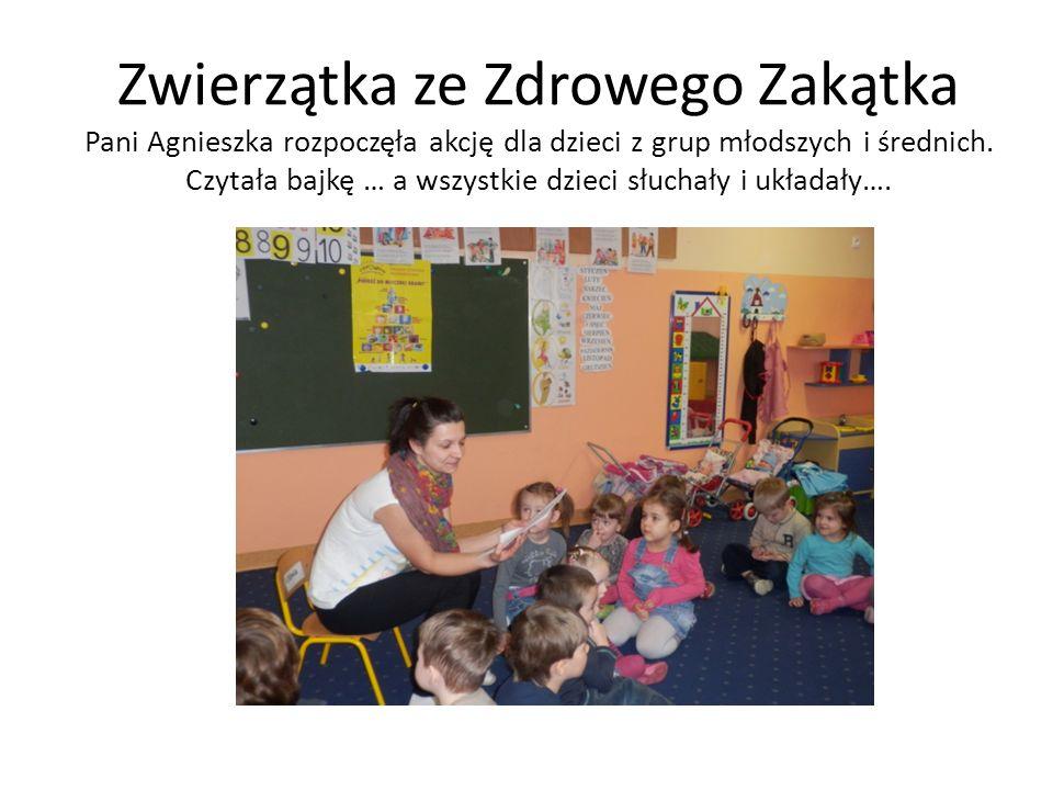 Zwierzątka ze Zdrowego Zakątka Pani Agnieszka rozpoczęła akcję dla dzieci z grup młodszych i średnich.