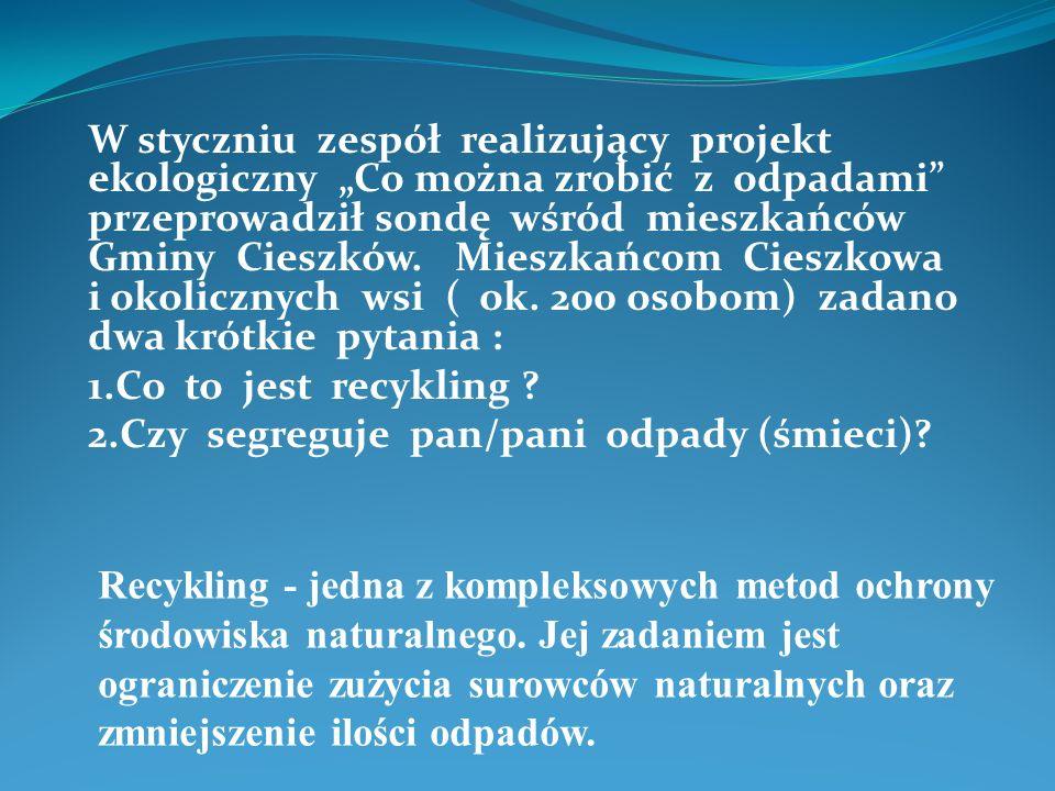 W styczniu zespół realizujący projekt ekologiczny Co można zrobić z odpadami przeprowadził sondę wśród mieszkańców Gminy Cieszków. Mieszkańcom Cieszko