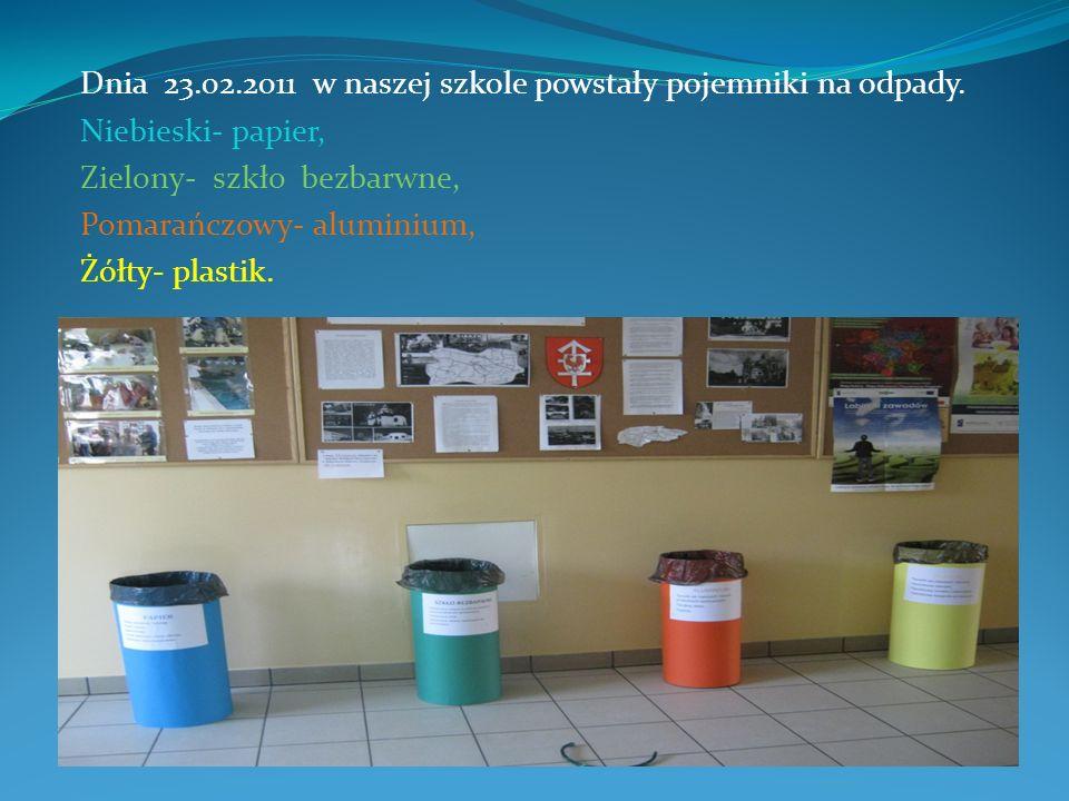 Dnia 23.02.2011 w naszej szkole powstały pojemniki na odpady. Niebieski- papier, Zielony- szkło bezbarwne, Pomarańczowy- aluminium, Żółty- plastik.