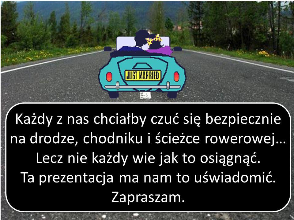 Każdy z nas chciałby czuć się bezpiecznie na drodze, chodniku i ścieżce rowerowej… Lecz nie każdy wie jak to osiągnąć. Ta prezentacja ma nam to uświad