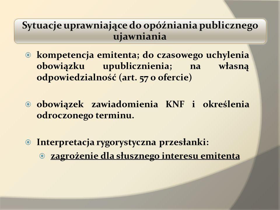 Sytuacje uprawniające do opóźniania publicznego ujawniania kompetencja emitenta; do czasowego uchylenia obowiązku upublicznienia; na własną odpowiedzi