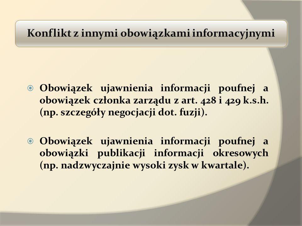 Konflikt z innymi obowiązkami informacyjnymi Obowiązek ujawnienia informacji poufnej a obowiązek członka zarządu z art. 428 i 429 k.s.h. (np. szczegół