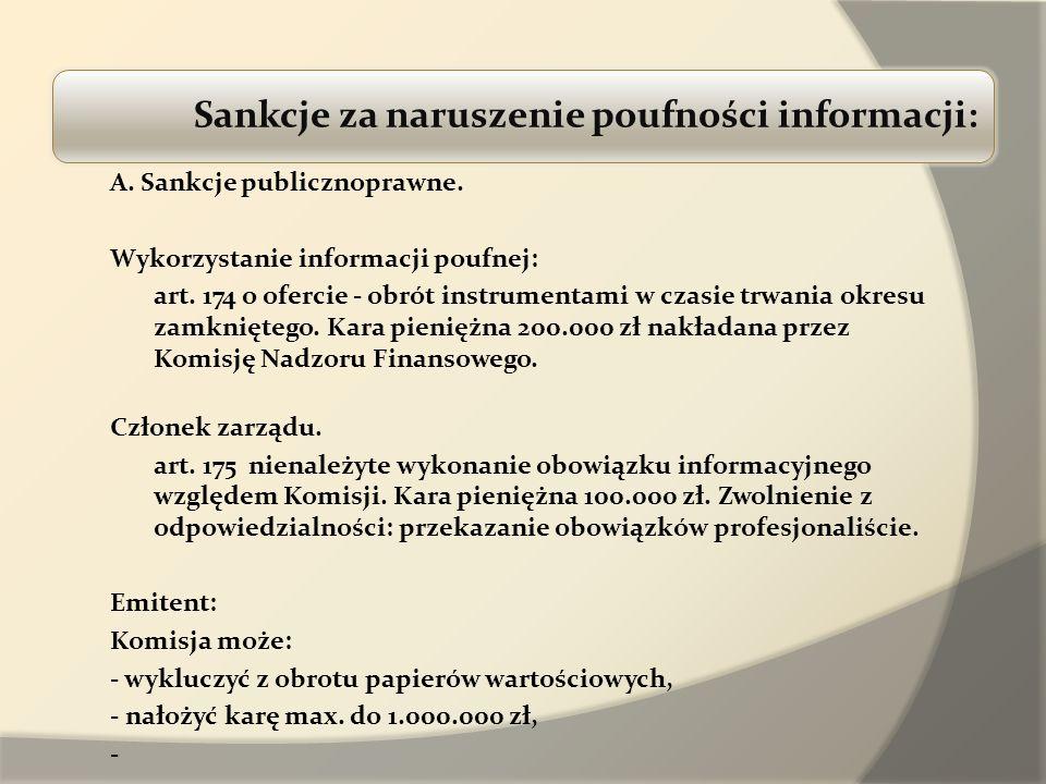 A. Sankcje publicznoprawne. Wykorzystanie informacji poufnej: art. 174 o ofercie - obrót instrumentami w czasie trwania okresu zamkniętego. Kara pieni