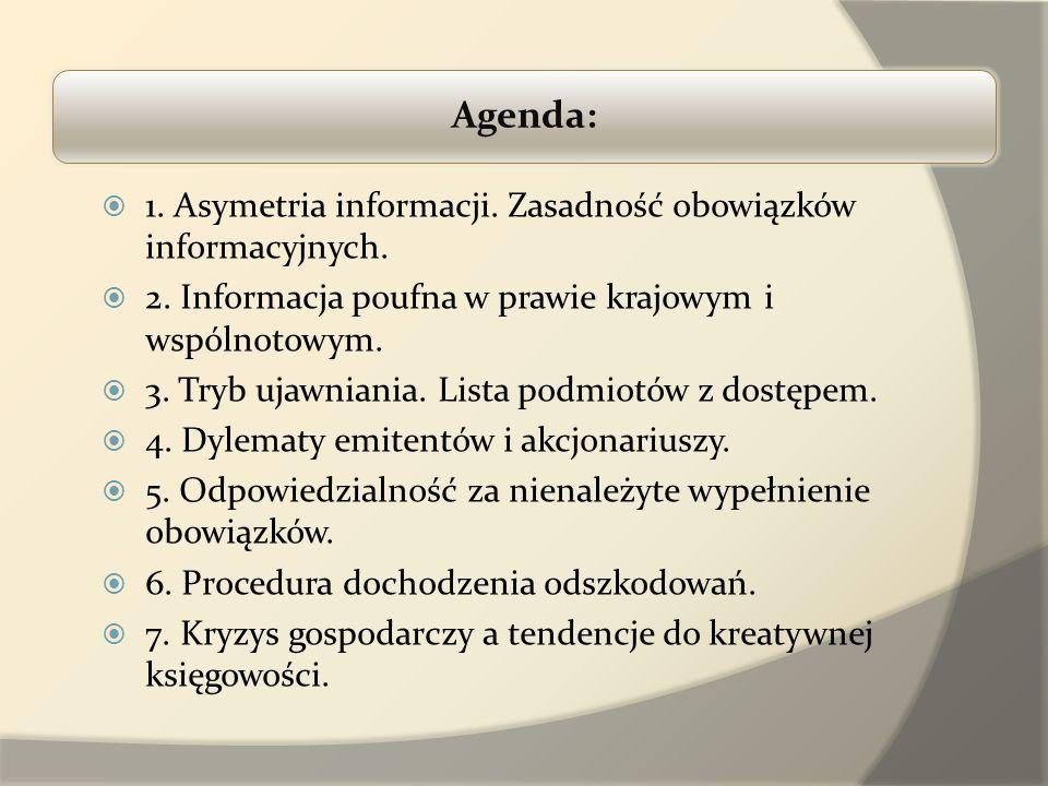 ć 1. Asymetria informacji. Zasadność obowiązków informacyjnych. 2. Informacja poufna w prawie krajowym i wspólnotowym. 3. Tryb ujawniania. Lista podmi