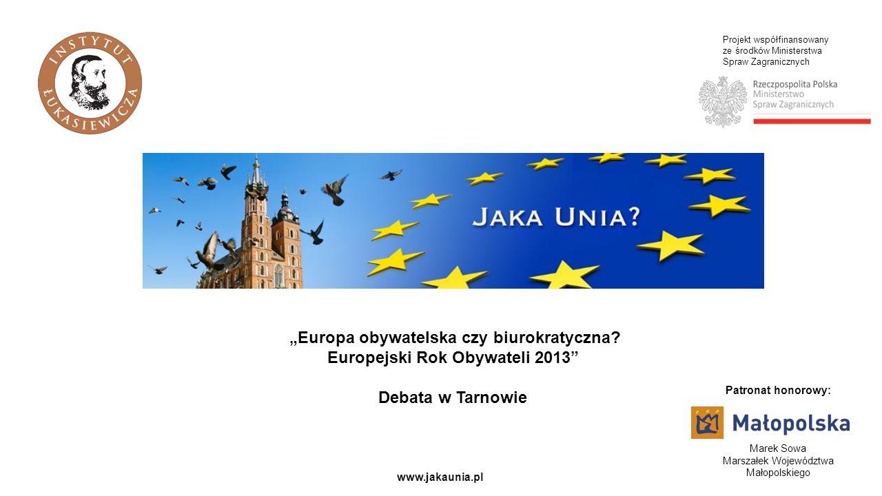Projekt współfinansowany ze środków Ministerstwa Spraw Zagranicznych www.jakaunia.pl Europa obywatelska czy biurokratyczna.