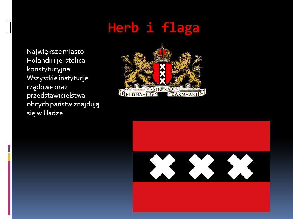 Herb i flaga Największe miasto Holandii i jej stolica konstytucyjna. Wszystkie instytucje rządowe oraz przedstawicielstwa obcych państw znajdują się w