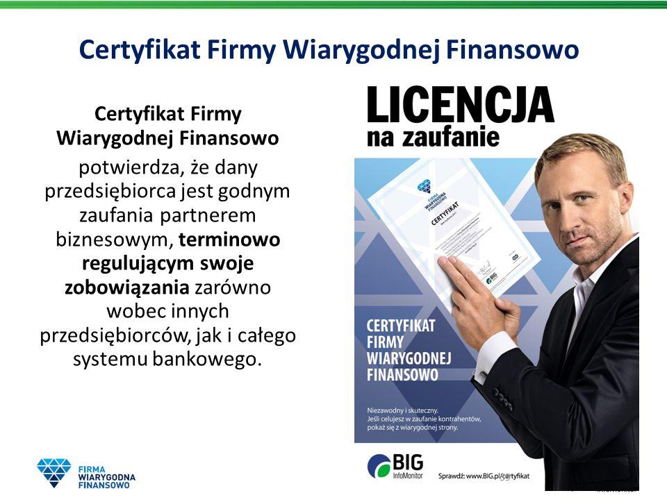 Certyfikat Firmy Wiarygodnej Finansowo potwierdza, że dany przedsiębiorca jest godnym zaufania partnerem biznesowym, terminowo regulującym swoje zobow