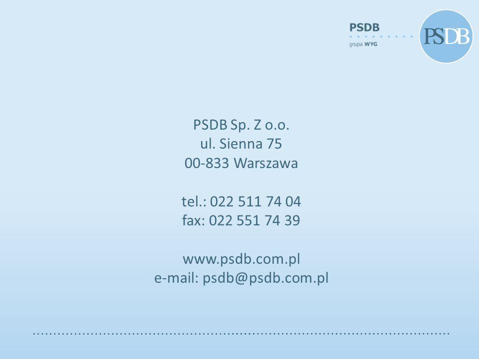 PSDB Sp. Z o.o. ul. Sienna 75 00-833 Warszawa tel.: 022 511 74 04 fax: 022 551 74 39 www.psdb.com.pl e-mail: psdb@psdb.com.pl