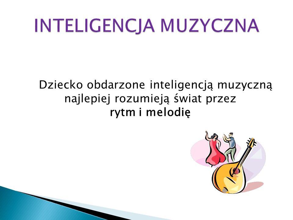 Dziecko obdarzone inteligencją muzyczną najlepiej rozumieją świat przez rytm i melodię
