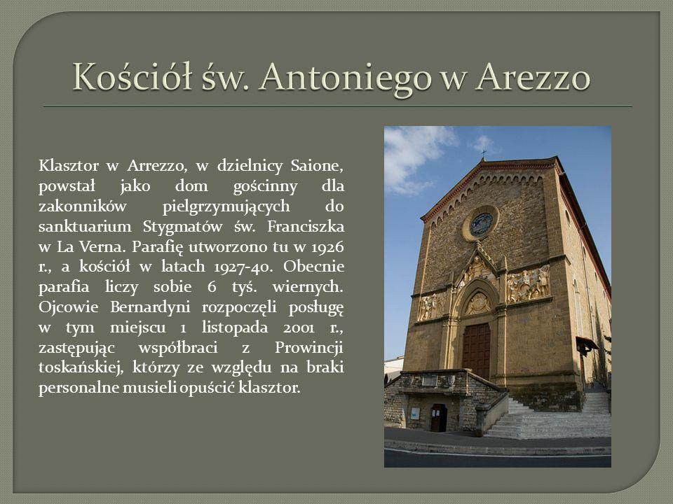 Klasztor w Arrezzo, w dzielnicy Saione, powstał jako dom gościnny dla zakonników pielgrzymujących do sanktuarium Stygmatów św. Franciszka w La Verna.