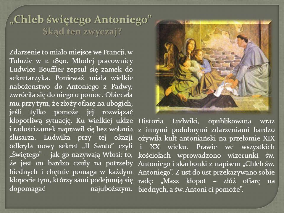 Chleb świętego Antoniego Zdarzenie to miało miejsce we Francji, w Tuluzie w r. 1890. Młodej pracownicy Ludwice Bouffier zepsuł się zamek do sekretarzy
