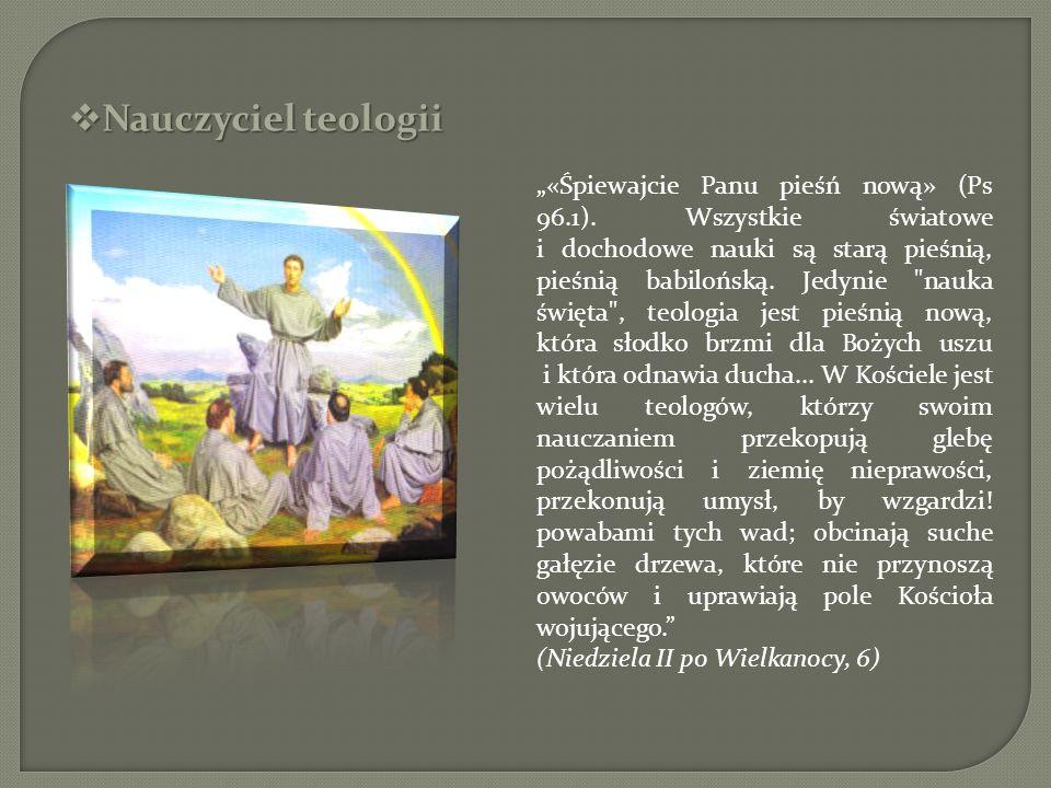 Nauczyciel teologii Nauczyciel teologii «Śpiewajcie Panu pieśń nową» (Ps 96.1). Wszystkie światowe i dochodowe nauki są starą pieśnią, pieśnią babiloń