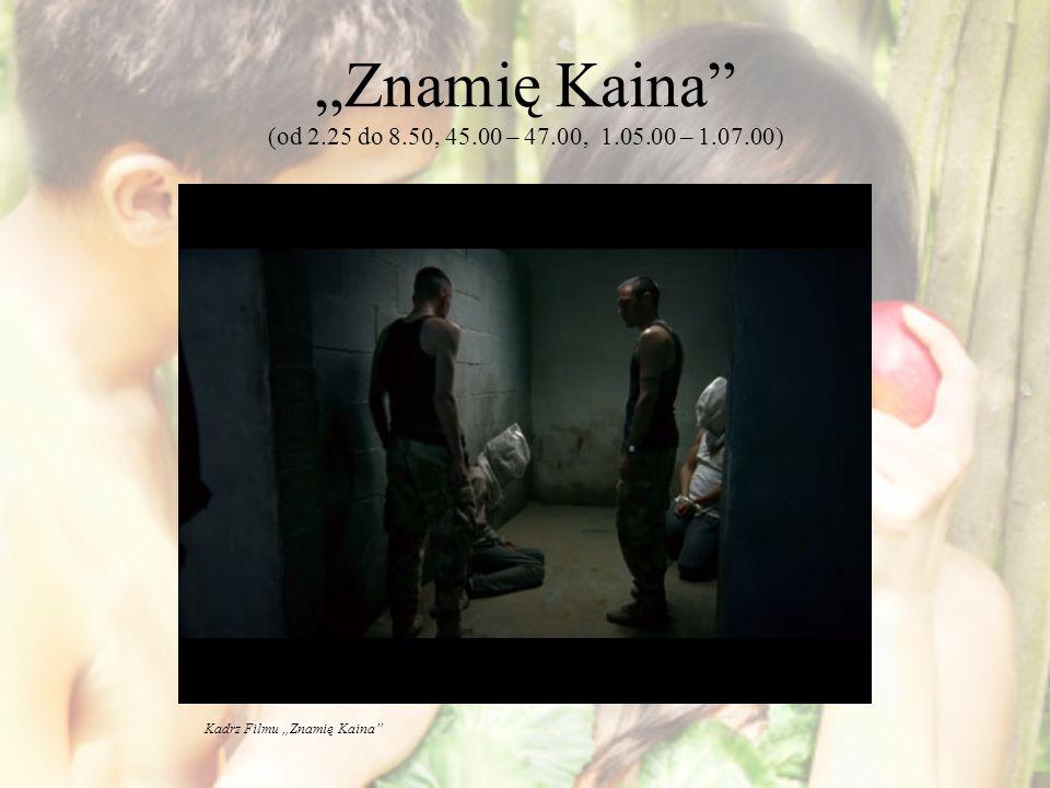 Znamię Kaina (od 2.25 do 8.50, 45.00 – 47.00, 1.05.00 – 1.07.00) Kadrz Filmu Znamię Kaina