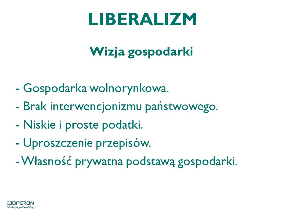 LIBERALIZM Wizja gospodarki - Gospodarka wolnorynkowa.