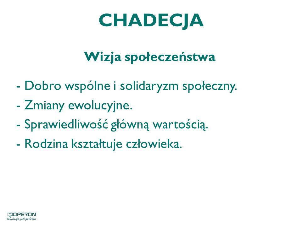 CHADECJA Wizja społeczeństwa - Dobro wspólne i solidaryzm społeczny.