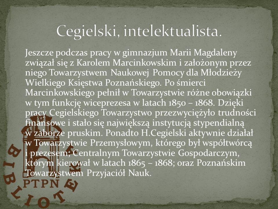 Jeszcze podczas pracy w gimnazjum Marii Magdaleny związał się z Karolem Marcinkowskim i założonym przez niego Towarzystwem Naukowej Pomocy dla Młodzie