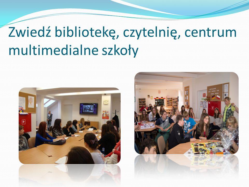 Zwiedź bibliotekę, czytelnię, centrum multimedialne szkoły