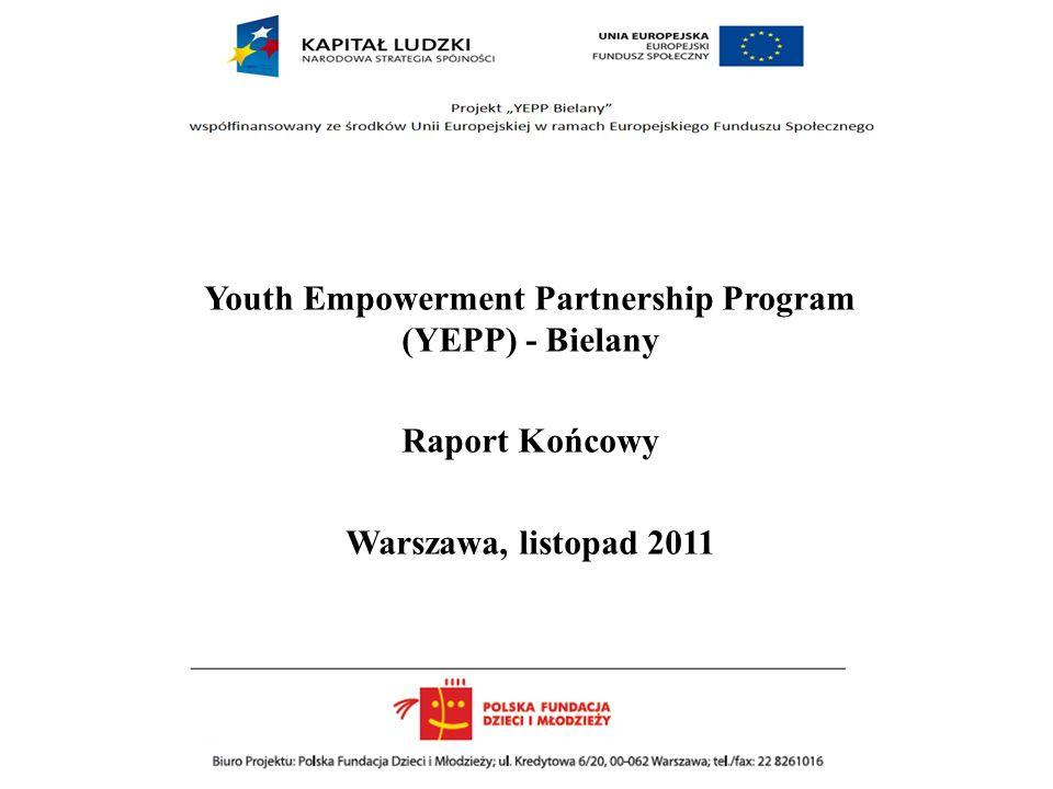 Youth Empowerment Partnership Program (YEPP) - Bielany Raport Końcowy Warszawa, listopad 2011