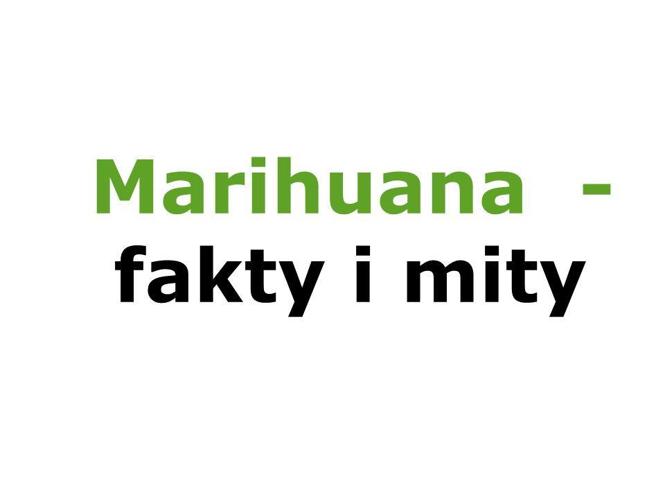 Marihuana to nazwa narkotyku, który otrzymywany jest z wysuszonych kwiatostanów żeńskich roślin konopi indyjskich (Cannabis india).