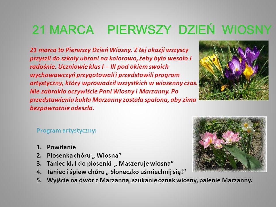 21 MARCA PIERWSZY DZIEŃ WIOSNY 21 marca to Pierwszy Dzień Wiosny.