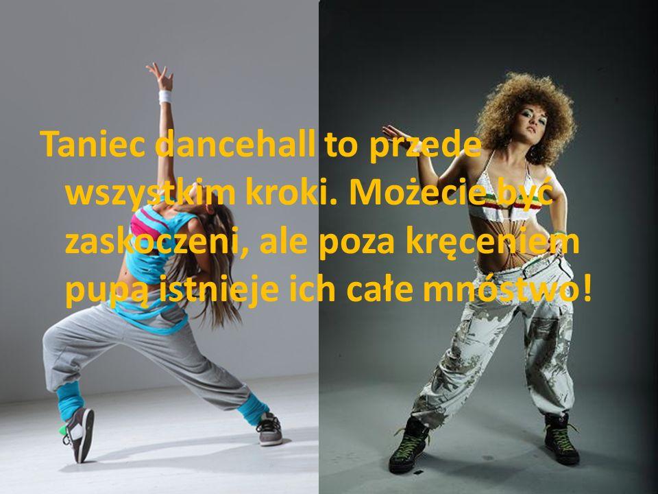 Taniec dancehall to przede wszystkim kroki. Możecie być zaskoczeni, ale poza kręceniem pupą istnieje ich całe mnóstwo!