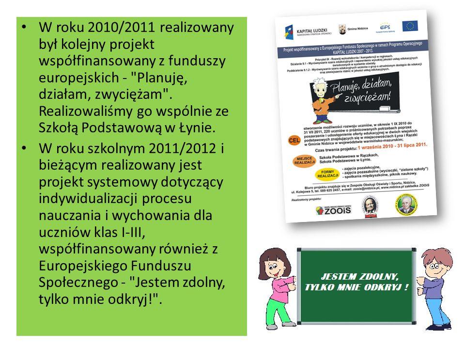 W roku 2010/2011 realizowany był kolejny projekt współfinansowany z funduszy europejskich - Planuję, działam, zwyciężam .