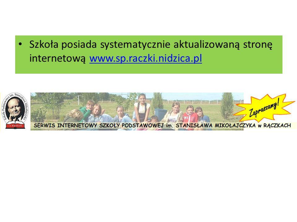 Szkoła posiada systematycznie aktualizowaną stronę internetową www.sp.raczki.nidzica.plwww.sp.raczki.nidzica.pl