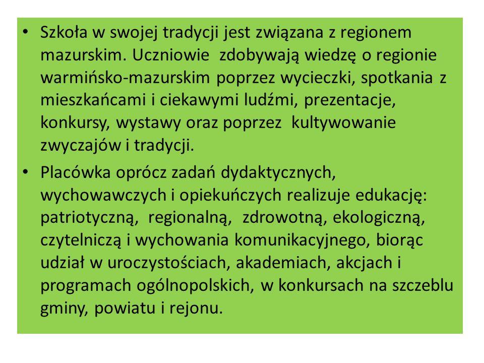 Szkoła w swojej tradycji jest związana z regionem mazurskim.