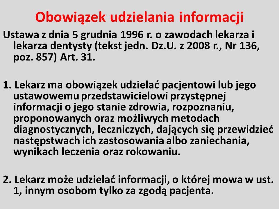 Obowiązek udzielania informacji Ustawa z dnia 5 grudnia 1996 r. o zawodach lekarza i lekarza dentysty (tekst jedn. Dz.U. z 2008 r., Nr 136, poz. 857)