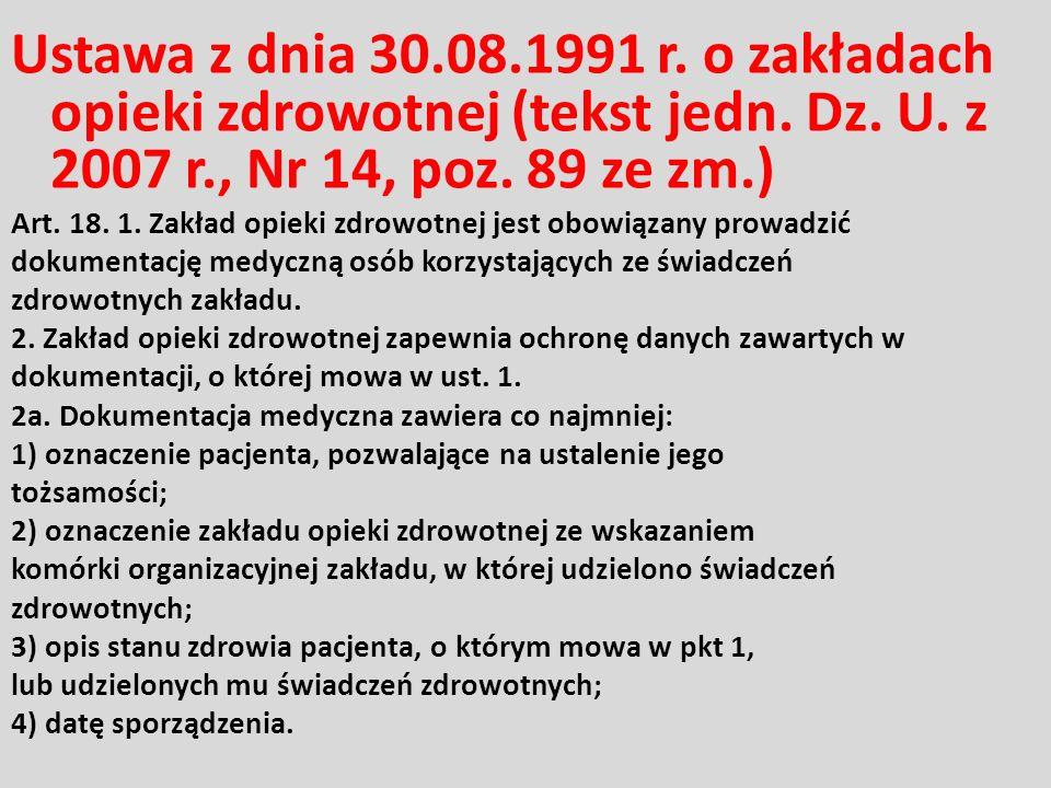Ustawa z dnia 30.08.1991 r. o zakładach opieki zdrowotnej (tekst jedn. Dz. U. z 2007 r., Nr 14, poz. 89 ze zm.) Art. 18. 1. Zakład opieki zdrowotnej j