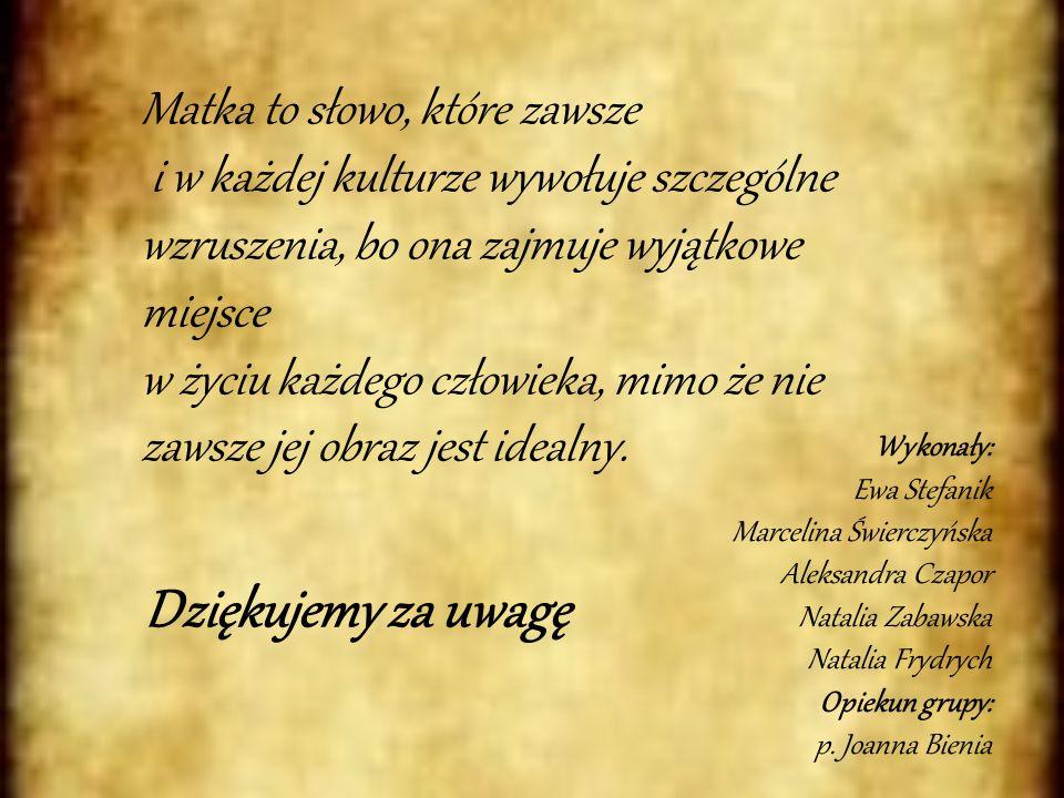 Dziękujemy za uwagę Wykonały: Ewa Stefanik Marcelina Świerczyńska Aleksandra Czapor Natalia Zabawska Natalia Frydrych Opiekun grupy: p. Joanna Bienia